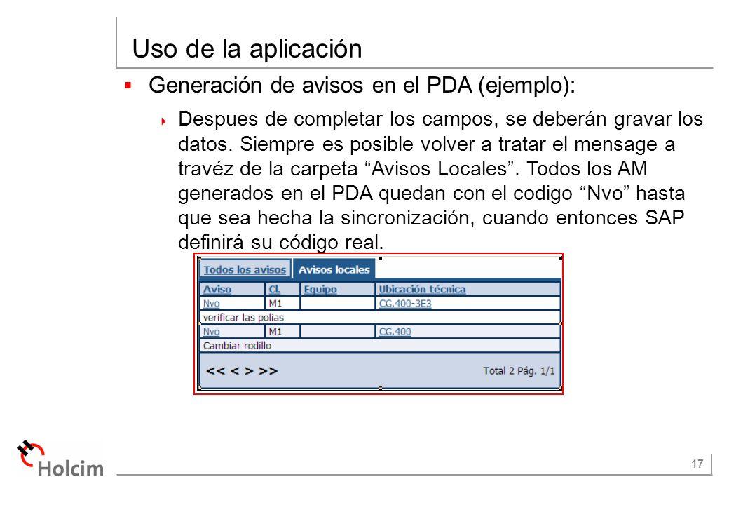 17 Uso de la aplicación Generación de avisos en el PDA (ejemplo): Despues de completar los campos, se deberán gravar los datos. Siempre es posible vol