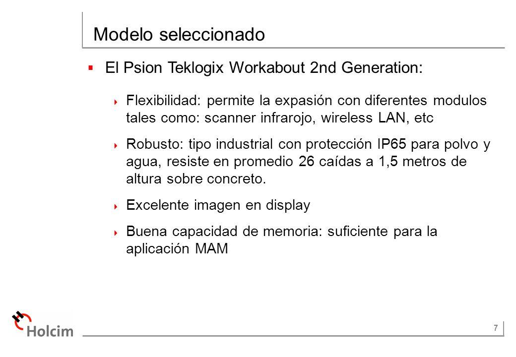 7 Modelo seleccionado El Psion Teklogix Workabout 2nd Generation: Flexibilidad: permite la expasión con diferentes modulos tales como: scanner infraro