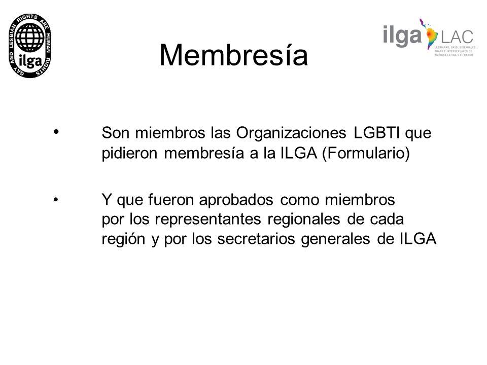 Membresía Son miembros las Organizaciones LGBTI que pidieron membresía a la ILGA (Formulario) Y que fueron aprobados como miembros por los representan