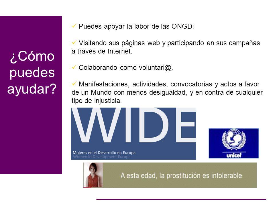 Puedes apoyar la labor de las ONGD: Visitando sus páginas web y participando en sus campañas a través de Internet. Colaborando como voluntari@. Manife