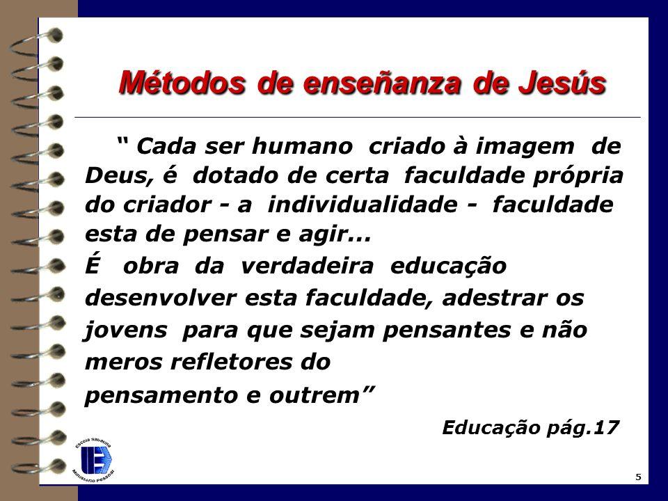 3. Jesús sabía oír; 4. Jesús usaba las Escrituras; 5. Jesús quería que las personas pensasen por sí mismas; 4 Métodos de enseñanza de Jesús Métodos de