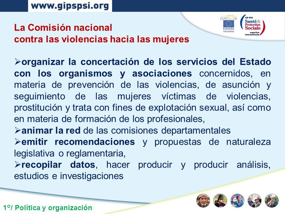 1°/ Política y organización La Comisión nacional contra las violencias hacia las mujeres organizar la concertación de los servicios del Estado con los