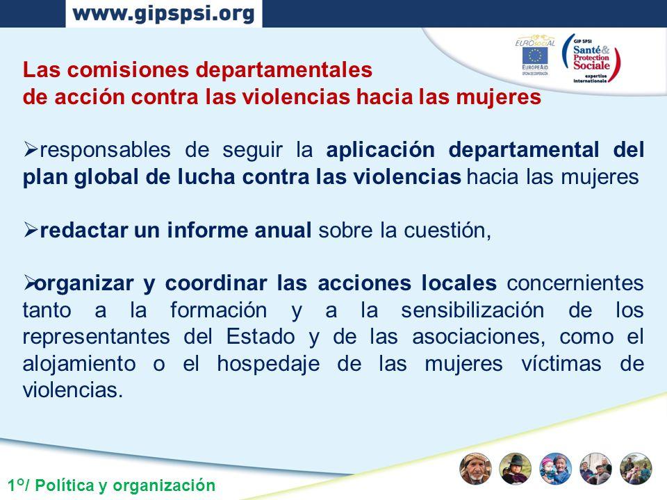 1°/ Política y organización Las comisiones departamentales de acción contra las violencias hacia las mujeres responsables de seguir la aplicación depa