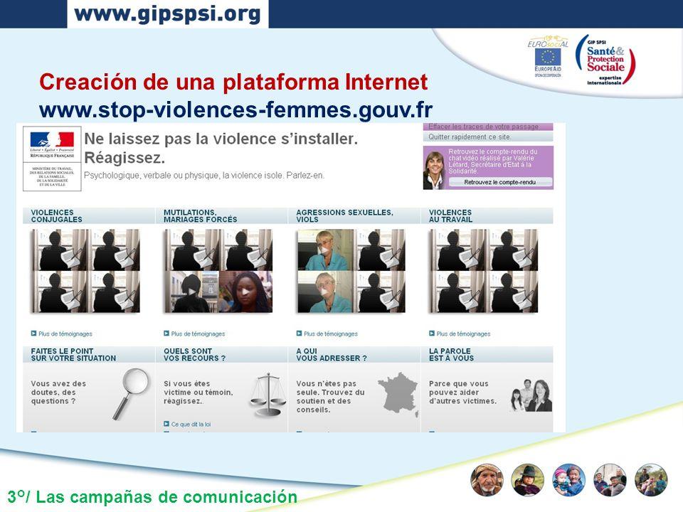 3°/ Las campañas de comunicación Creación de una plataforma Internet www.stop-violences-femmes.gouv.fr