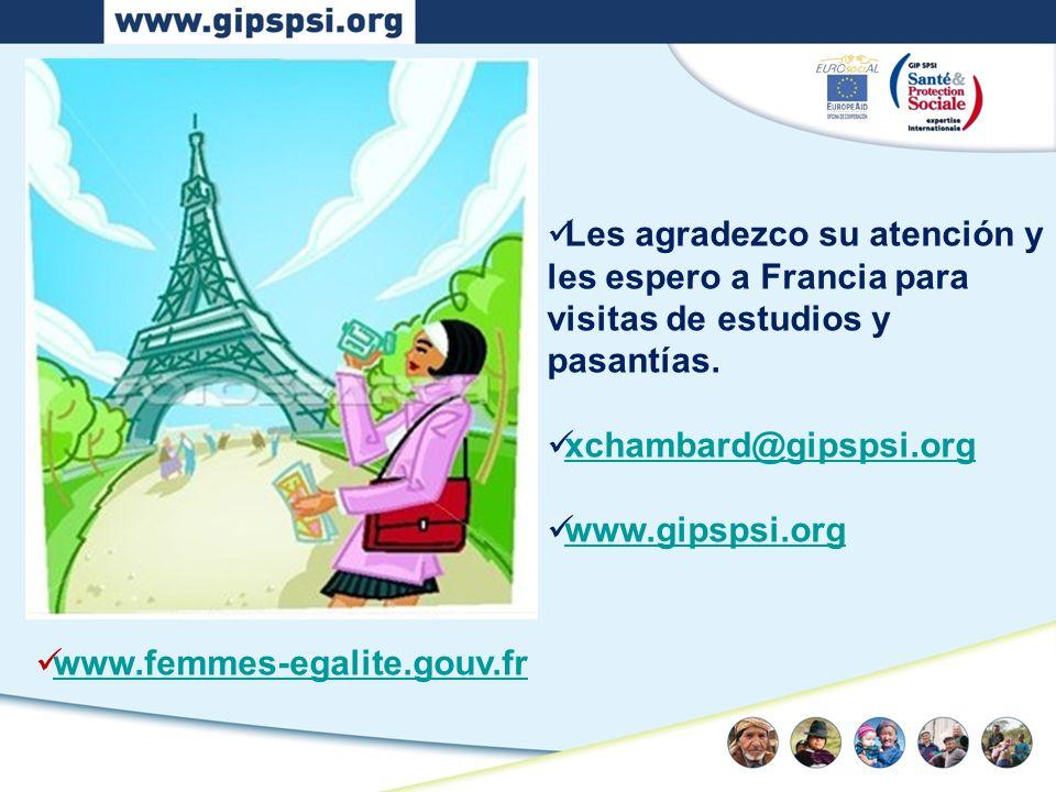 Les agradezco su atención y les espero a Francia para visitas de estudios y pasantías. xchambard@gipspsi.org www.gipspsi.org www.femmes-egalite.gouv.f