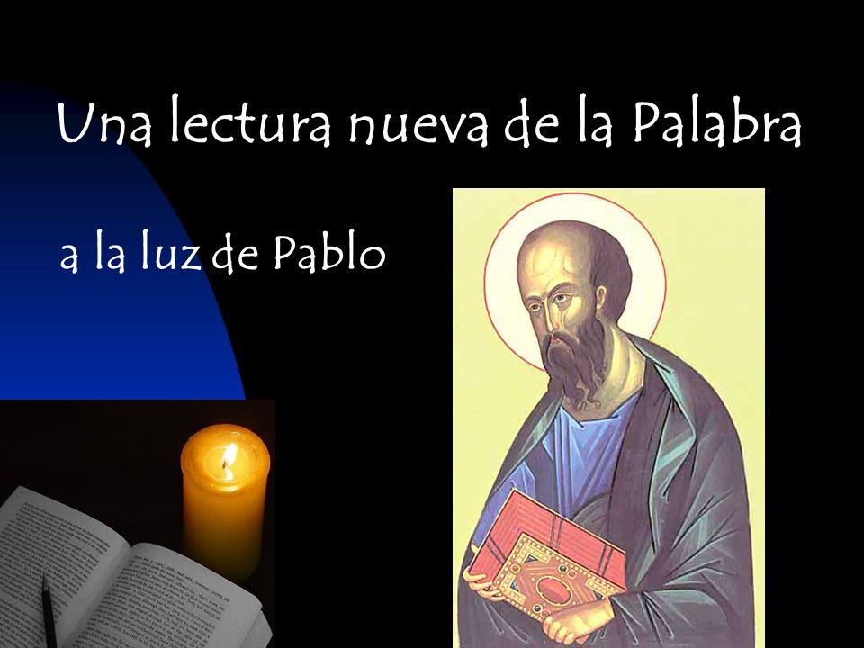 Una lectura nueva de la Palabra a la luz de Pablo