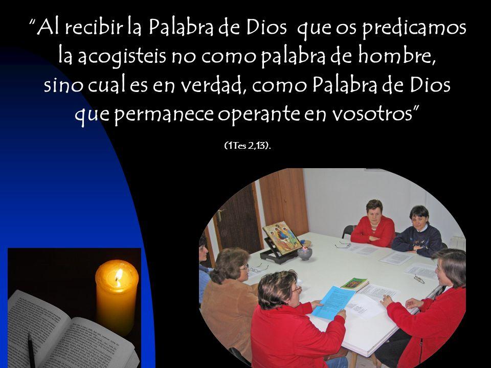 Al recibir la Palabra de Dios que os predicamos la acogisteis no como palabra de hombre, sino cual es en verdad, como Palabra de Dios que permanece op