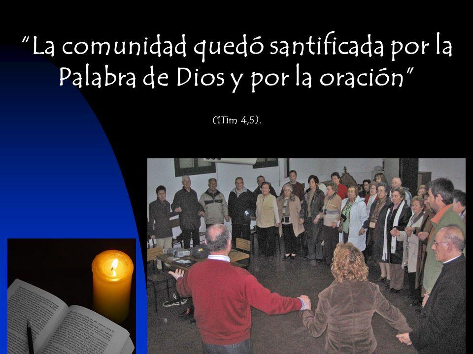 La comunidad quedó santificada por la Palabra de Dios y por la oración (1Tim 4,5).