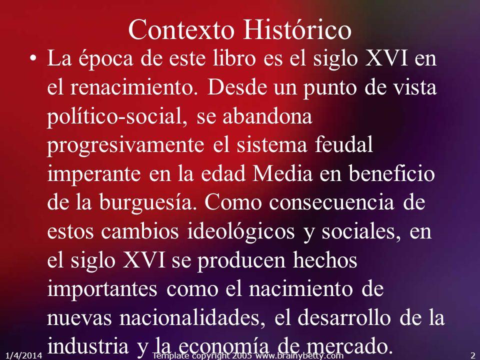 1/4/2014Template copyright 2005 www.brainybetty.com13 El Ciego: Primer amo de Lázaro.