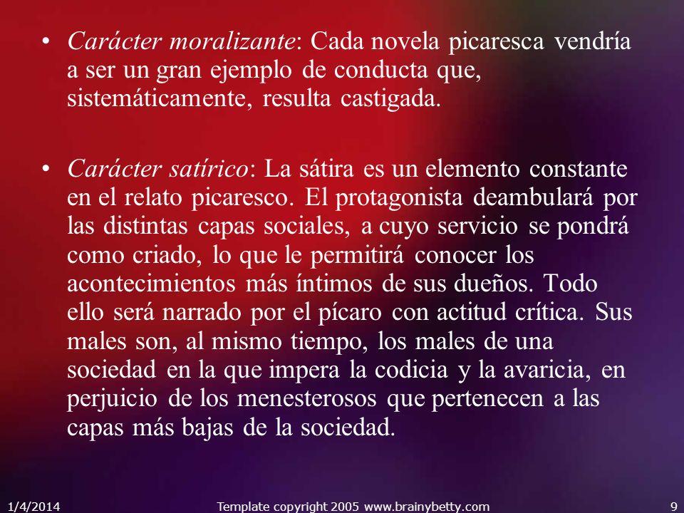 1/4/2014Template copyright 2005 www.brainybetty.com10 El Lazarillo de Tormes Relato de ficción.