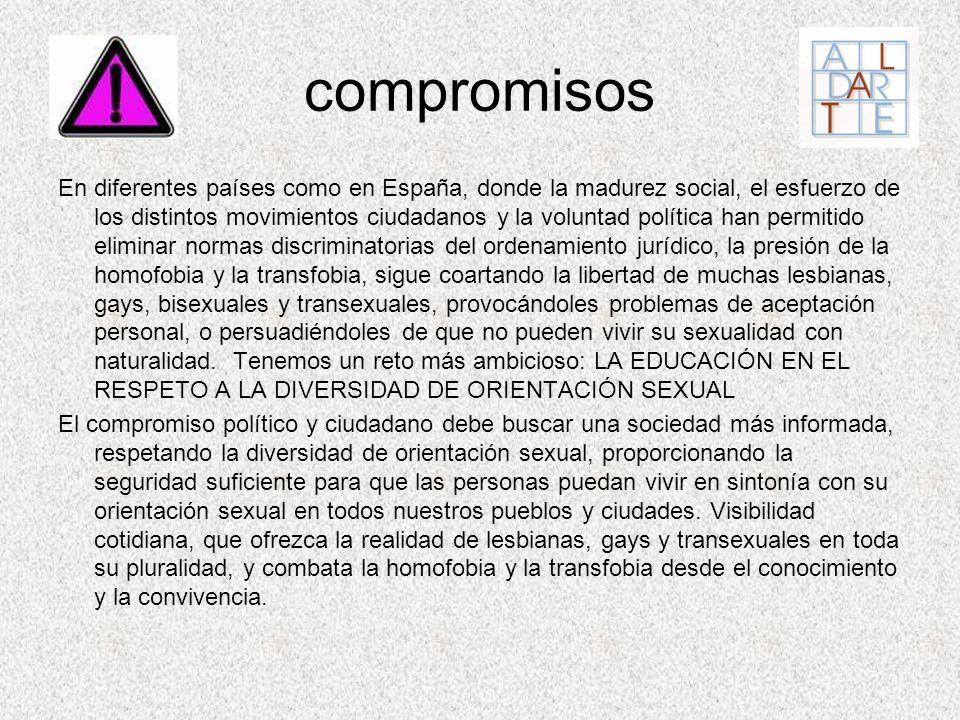 compromisos En diferentes países como en España, donde la madurez social, el esfuerzo de los distintos movimientos ciudadanos y la voluntad política h