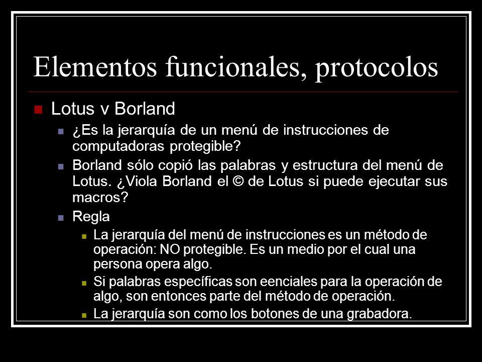Elementos funcionales, protocolos Lotus v Borland ¿Es la jerarquía de un menú de instrucciones de computadoras protegible? Borland sólo copió las pala