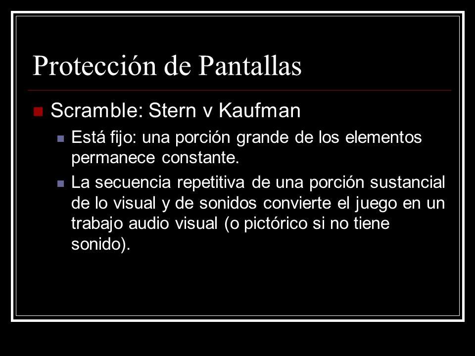 Protección de Pantallas Scramble: Stern v Kaufman Está fijo: una porción grande de los elementos permanece constante. La secuencia repetitiva de una p