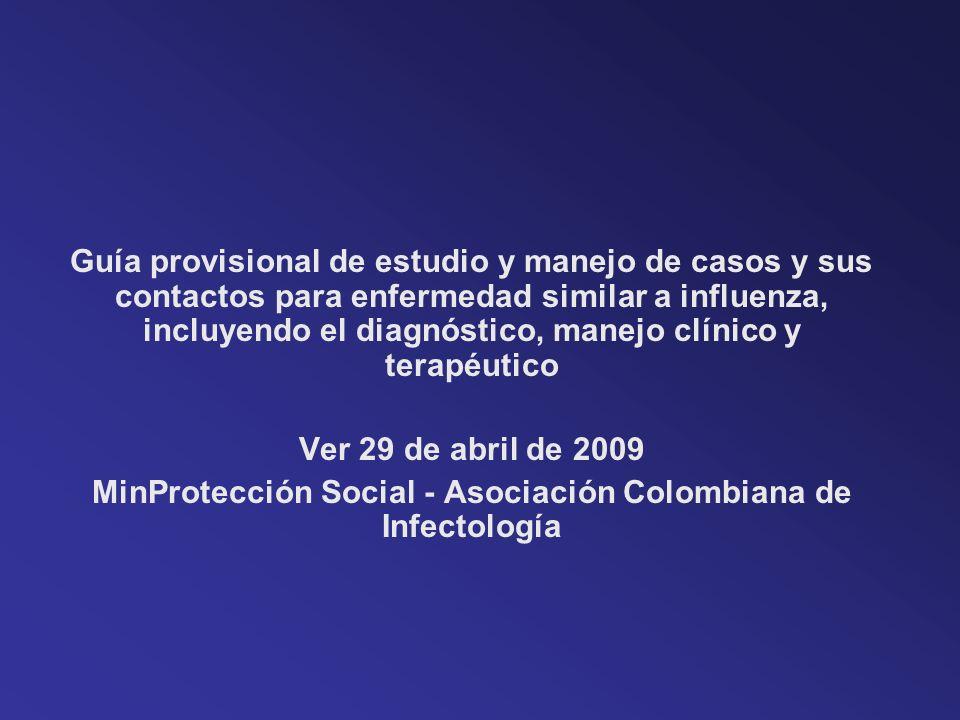 Guía provisional de estudio y manejo de casos y sus contactos para enfermedad similar a influenza, incluyendo el diagnóstico, manejo clínico y terapéu
