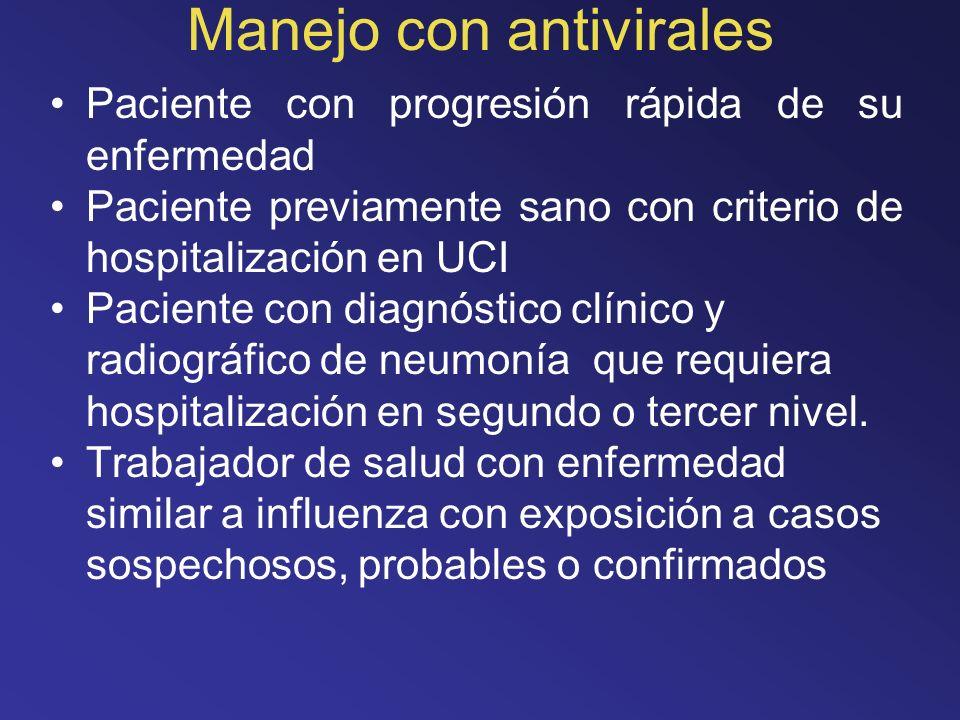 Paciente con progresión rápida de su enfermedad Paciente previamente sano con criterio de hospitalización en UCI Paciente con diagnóstico clínico y ra