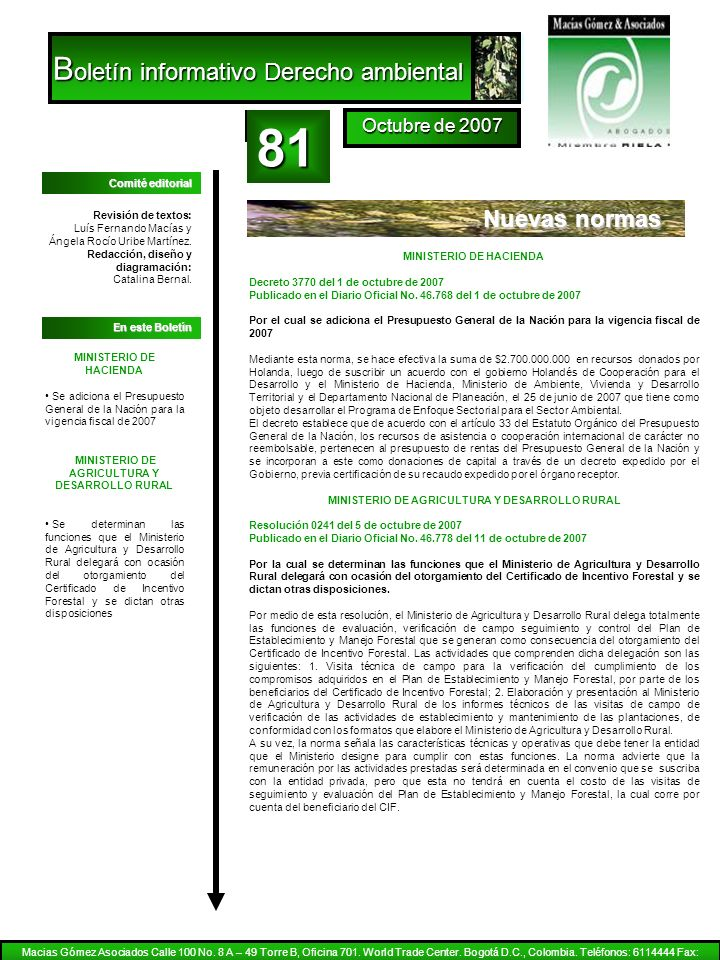 Nuevas normas Revisión de textos: Luís Fernando Macías y Ángela Rocío Uribe Martínez. Redacción, diseño y diagramación: Catalina Bernal. En este Bolet