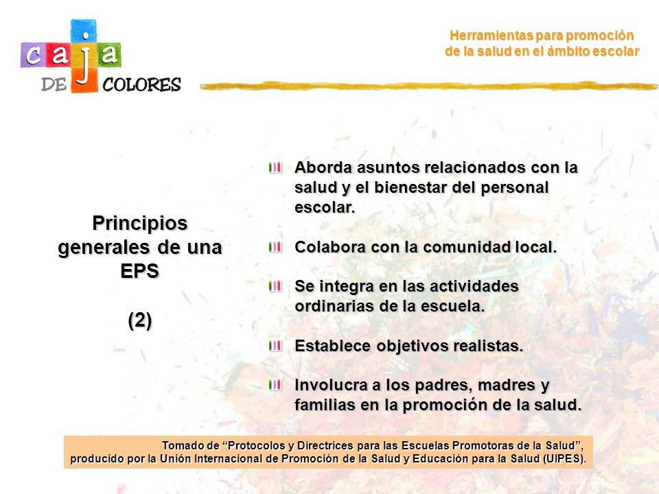Componentes esenciales de una EPS (1) Herramientas para promoción de la salud en el ámbito escolar Este enfoque se fundamenta en el desarrollo articulado y sinérgico de diversos componentes esenciales como los siguientes: Políticas escolares saludables.
