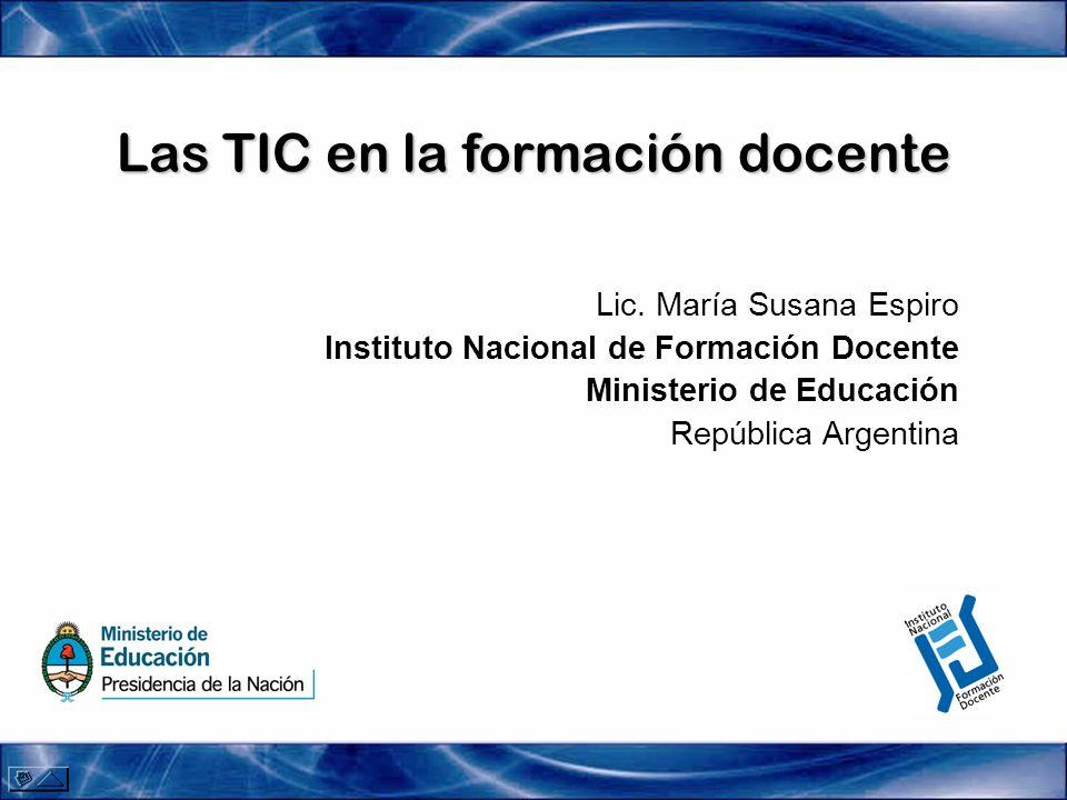 Las TIC en la formación docente Lic.