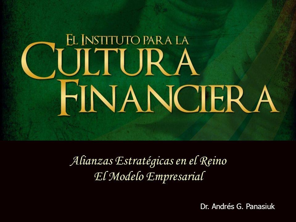 Alianzas Estratégicas en el Reino El Modelo Empresarial Dr. Andrés G. Panasiuk