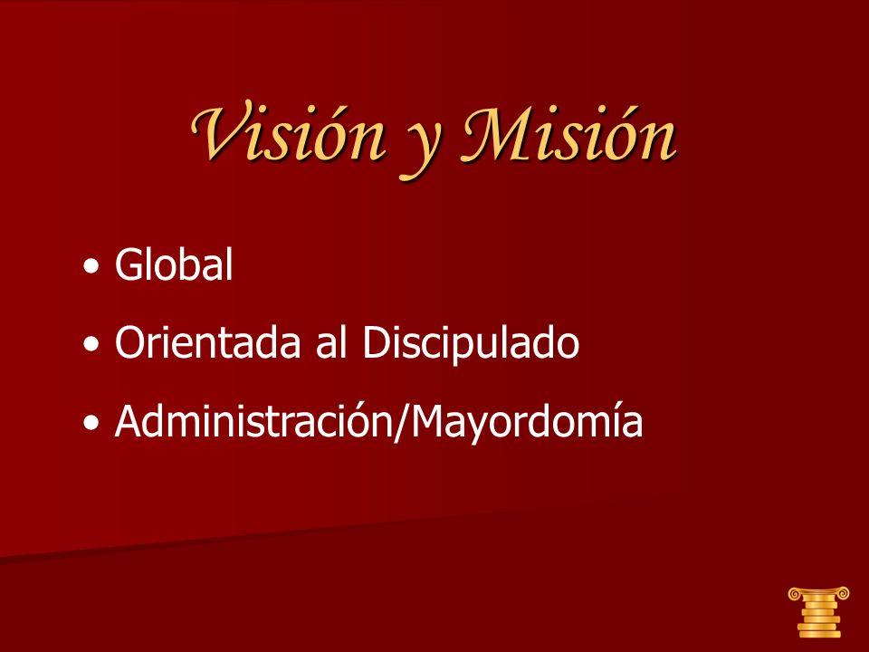 Visión y Misión Global Orientada al Discipulado Administración/Mayordomía