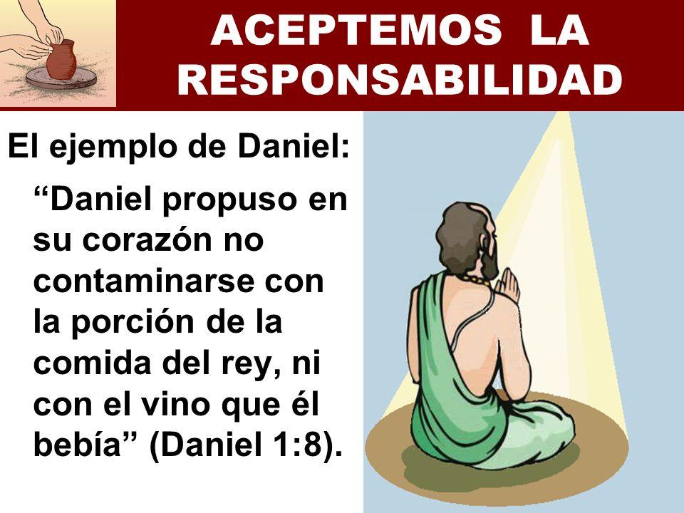 El ejemplo de Daniel: Daniel propuso en su corazón no contaminarse con la porción de la comida del rey, ni con el vino que él bebía (Daniel 1:8).