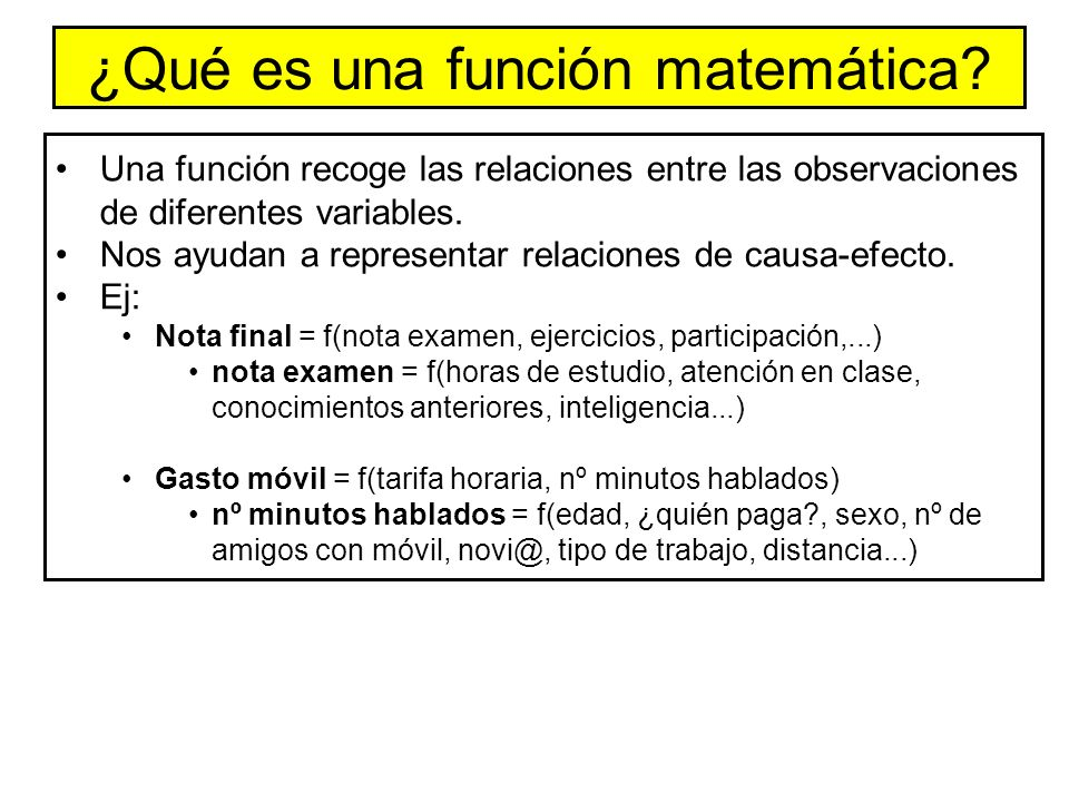 Una función recoge las relaciones entre las observaciones de diferentes variables.