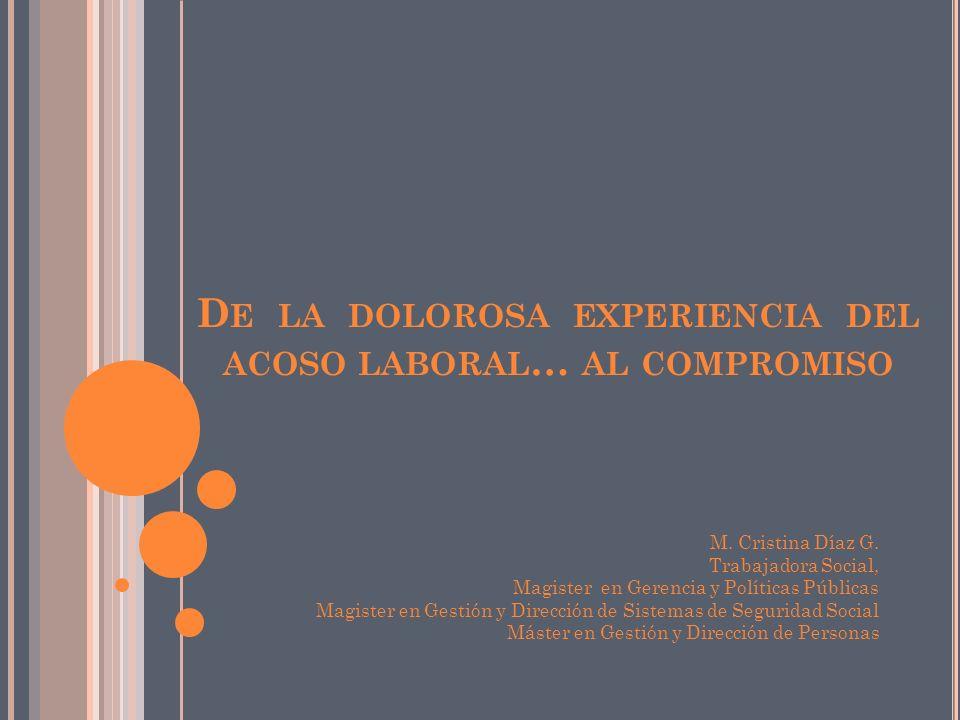 D E LA DOLOROSA EXPERIENCIA DEL ACOSO LABORAL … AL COMPROMISO M.