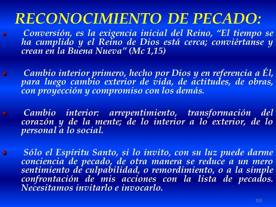 103 RECONOCIMIENTO DE PECADO: Conversión, es la exigencia inicial del Reino, El tiempo se ha cumplido y el Reino de Dios está cerca; conviértanse y cr