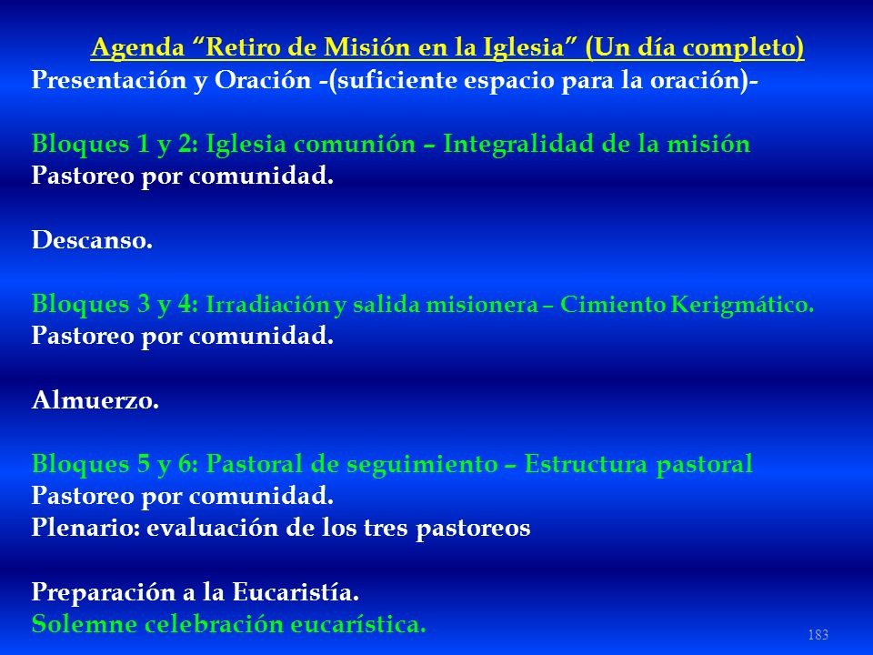 183 Agenda Retiro de Misión en la Iglesia (Un día completo) Presentación y Oración -(suficiente espacio para la oración)- Bloques 1 y 2: Iglesia comun