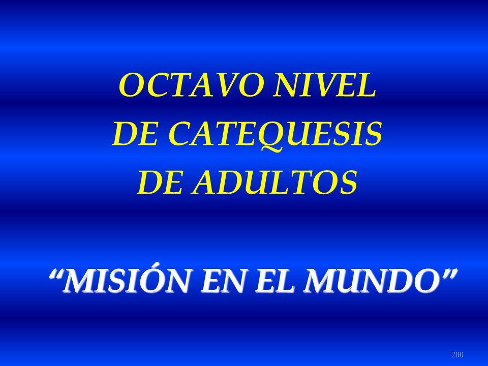 200 OCTAVO NIVEL DE CATEQUESIS DE ADULTOS MISIÓN EN EL MUNDO MISIÓN EN EL MUNDO