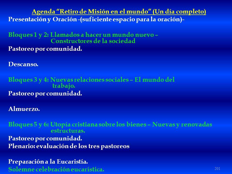 201 Agenda Retiro de Misión en el mundo (Un día completo) Presentación y Oración -(suficiente espacio para la oración)- Bloques 1 y 2: Llamados a hace