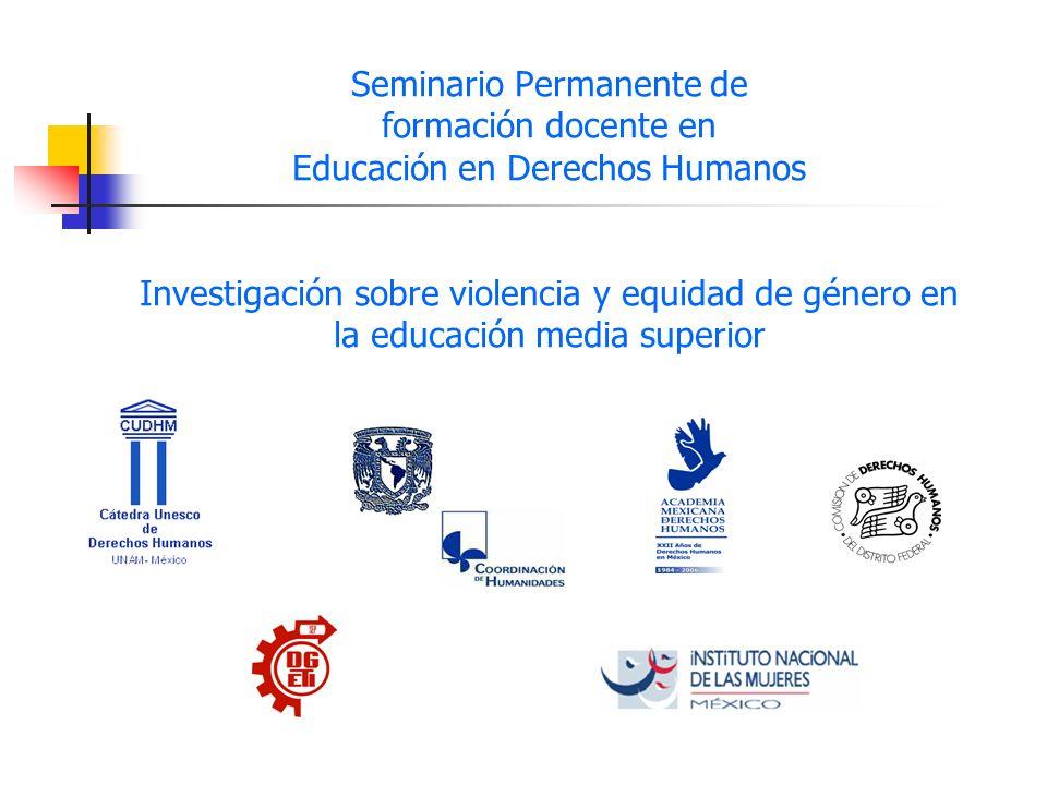 Seminario Permanente de formación docente en Educación en Derechos Humanos Investigación sobre violencia y equidad de género en la educación media sup