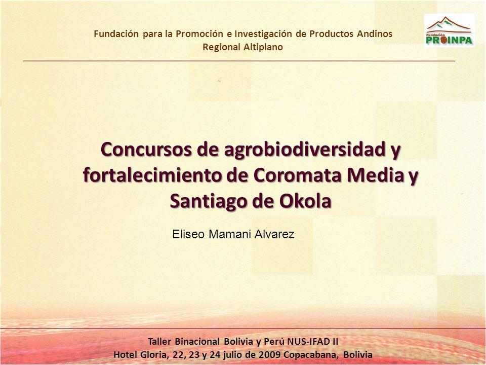 Fundación para la Promoción e Investigación de Productos Andinos Regional Altiplano Taller Binacional Bolivia y Perú NUS-IFAD II Hotel Gloria, 22, 23