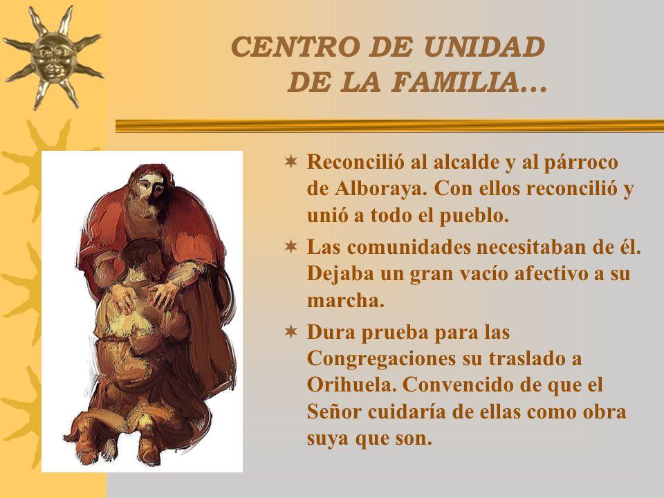 CENTRO DE UNIDAD DE LA FAMILIA… Acudían a sus convocatorias. Se daban cita en acontecimientos importantes como fueron las fundaciones. Tanto los laico