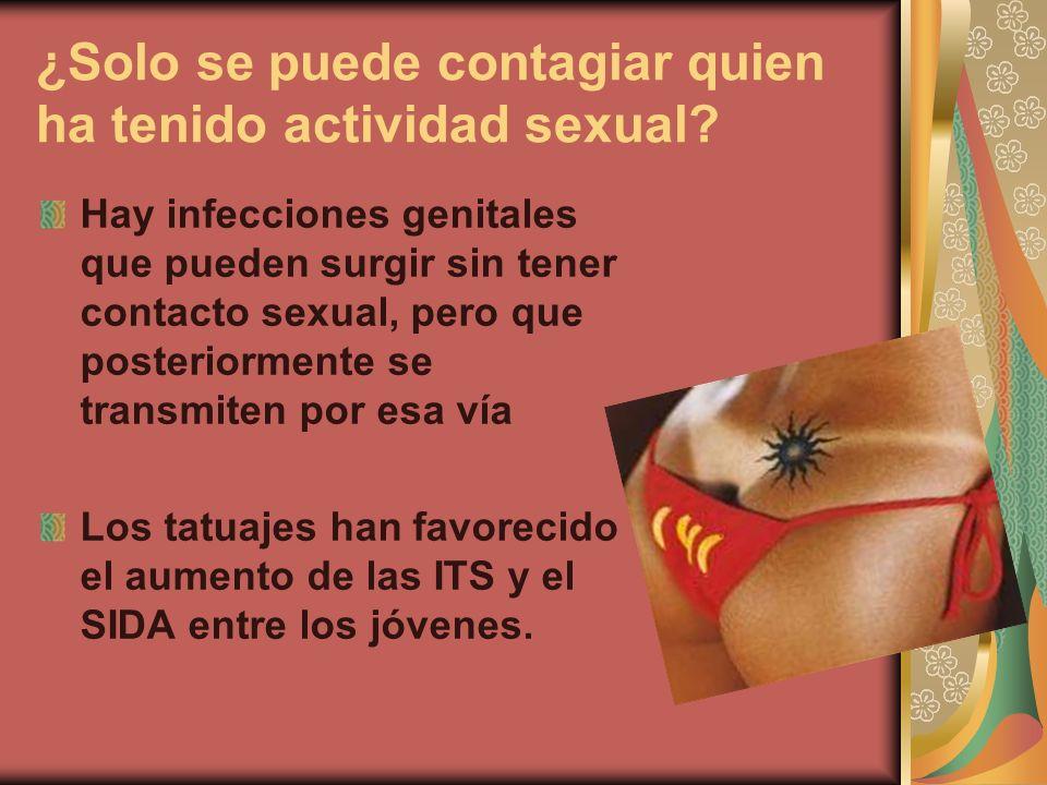¿Solo se puede contagiar quien ha tenido actividad sexual.