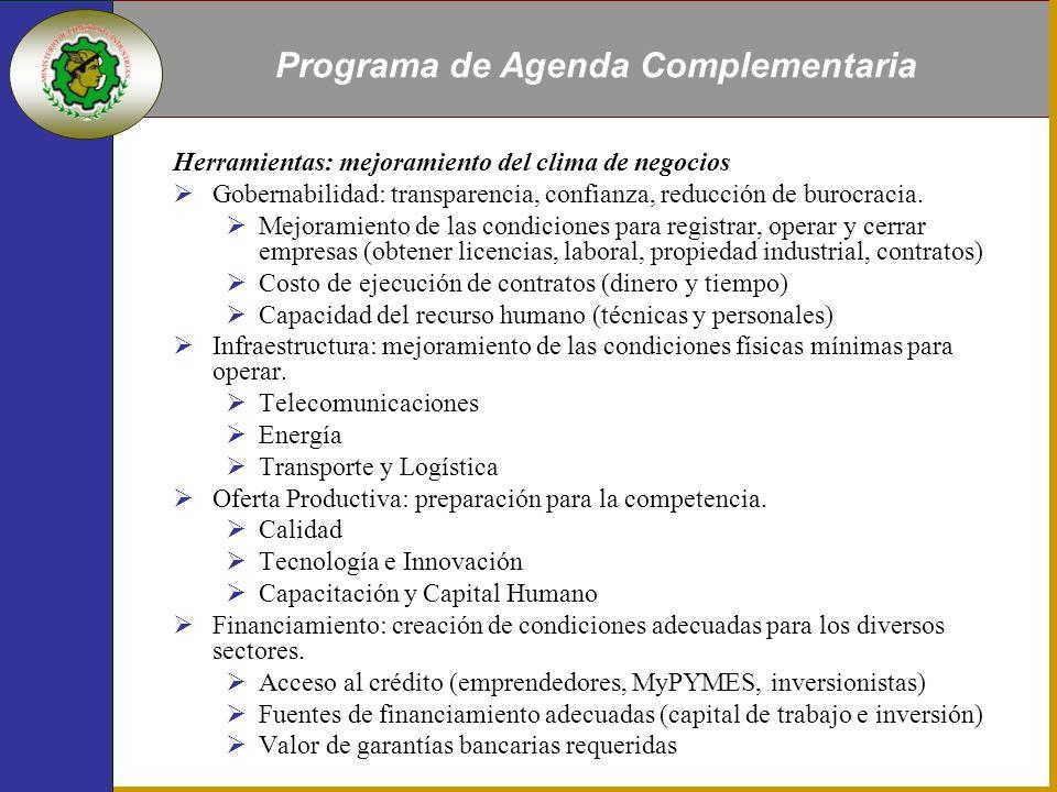 Herramientas: mejoramiento del clima de negocios Gobernabilidad: transparencia, confianza, reducción de burocracia.