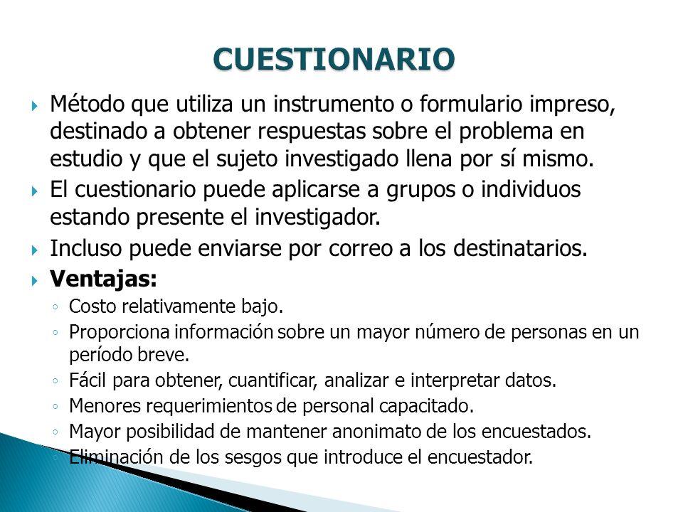 Método que utiliza un instrumento o formulario impreso, destinado a obtener respuestas sobre el problema en estudio y que el sujeto investigado llena por sí mismo.
