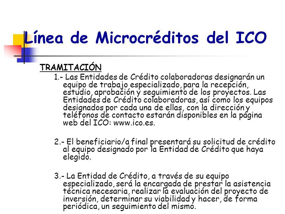 Línea de Microcréditos del ICO TRAMITACIÓN 1.- Las Entidades de Crédito colaboradoras designarán un equipo de trabajo especializado, para la recepción