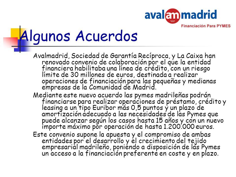 Algunos Acuerdos Avalmadrid, Sociedad de Garantía Recíproca, y La Caixa han renovado convenio de colaboración por el que la entidad financiera habilit