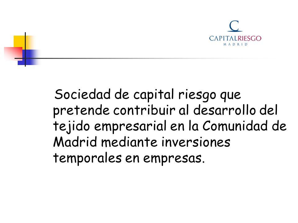 Sociedad de capital riesgo que pretende contribuir al desarrollo del tejido empresarial en la Comunidad de Madrid mediante inversiones temporales en e