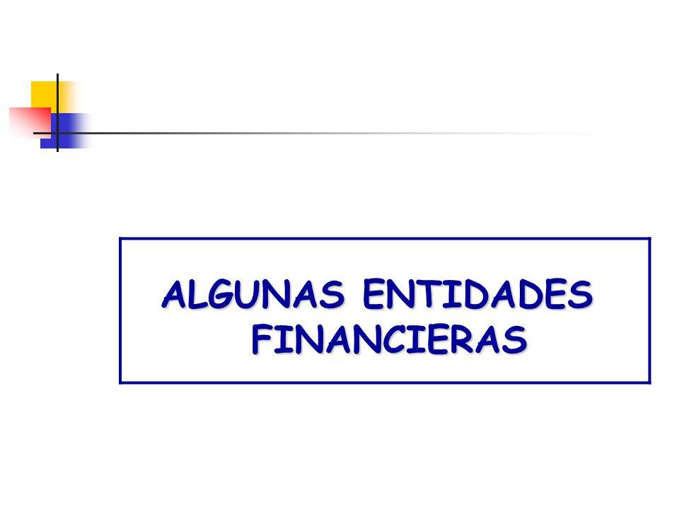 ALGUNAS ENTIDADES FINANCIERAS