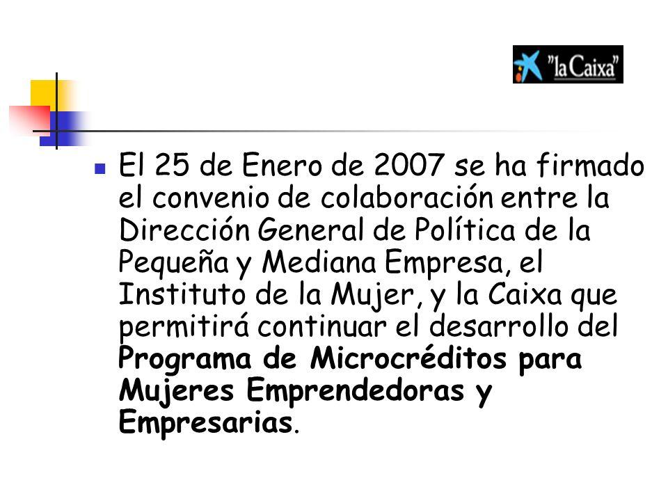El 25 de Enero de 2007 se ha firmado el convenio de colaboración entre la Dirección General de Política de la Pequeña y Mediana Empresa, el Instituto
