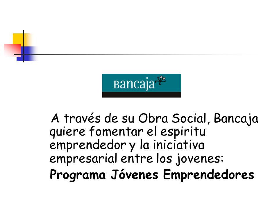 A través de su Obra Social, Bancaja quiere fomentar el espiritu emprendedor y la iniciativa empresarial entre los jovenes: Programa Jóvenes Emprendedo