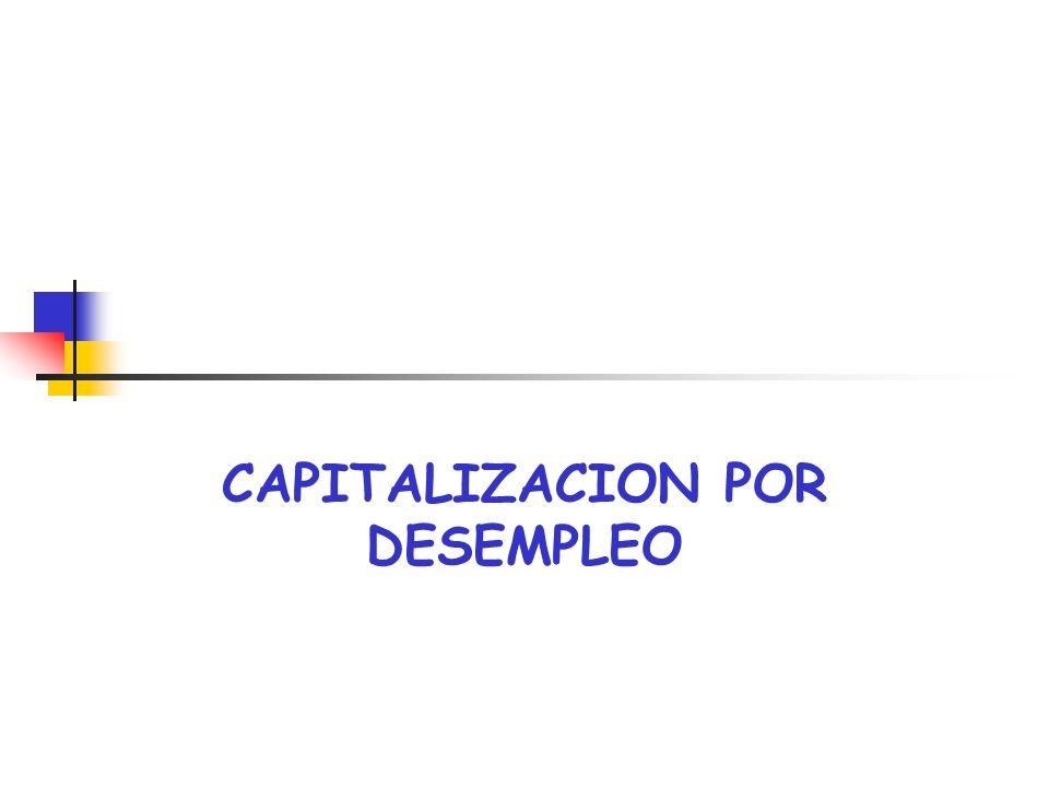CAPITALIZACION POR DESEMPLEO