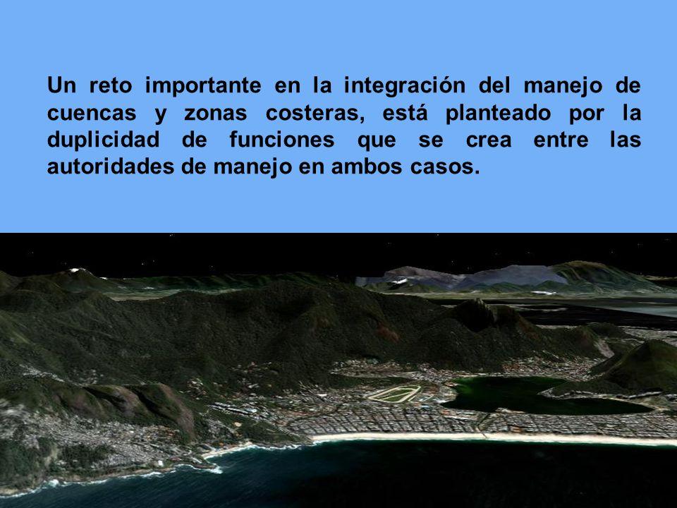Un reto importante en la integración del manejo de cuencas y zonas costeras, está planteado por la duplicidad de funciones que se crea entre las autor