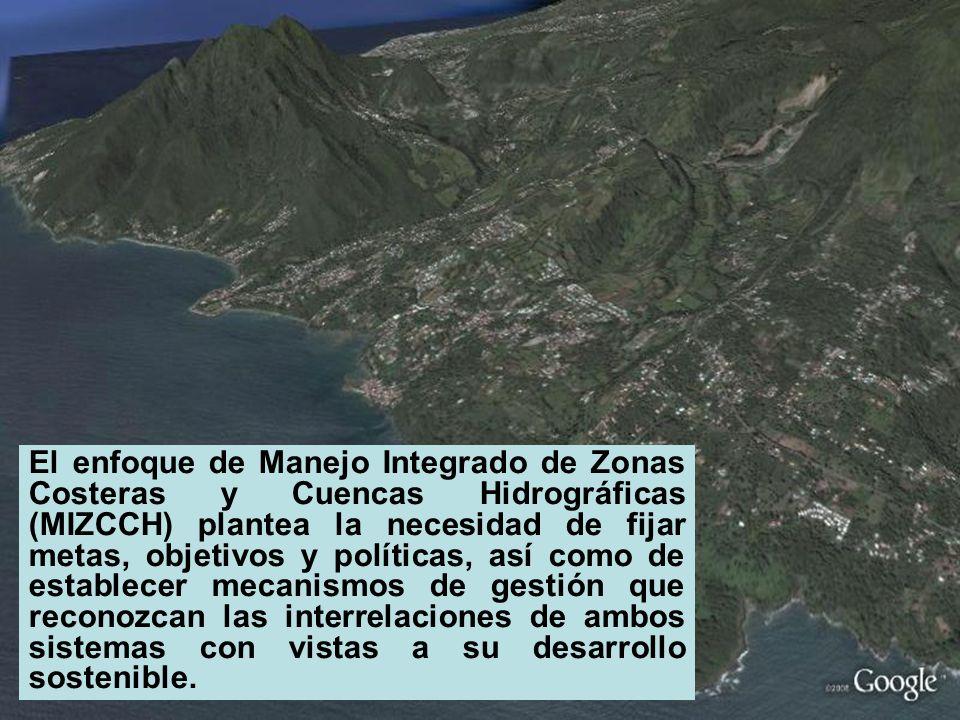 El enfoque de Manejo Integrado de Zonas Costeras y Cuencas Hidrográficas (MIZCCH) plantea la necesidad de fijar metas, objetivos y políticas, así como