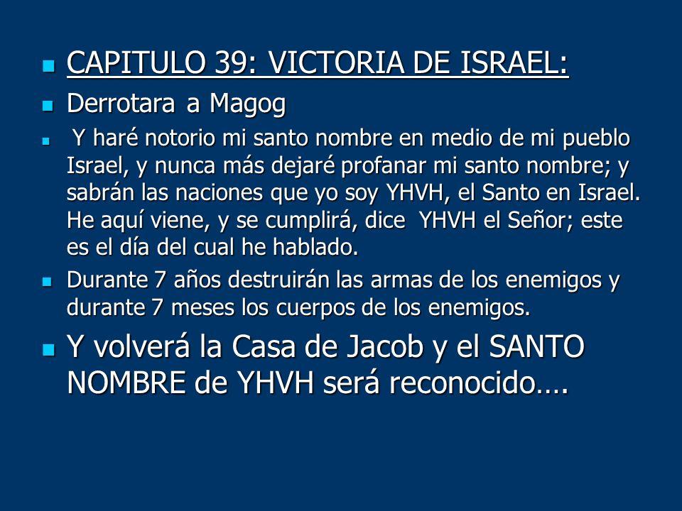 CAPITULO 39: VICTORIA DE ISRAEL: CAPITULO 39: VICTORIA DE ISRAEL: Derrotara a Magog Derrotara a Magog Y haré notorio mi santo nombre en medio de mi pu