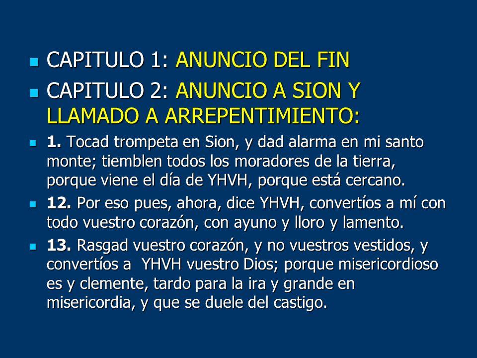 CAPITULO 1: ANUNCIO DEL FIN CAPITULO 1: ANUNCIO DEL FIN CAPITULO 2: ANUNCIO A SION Y LLAMADO A ARREPENTIMIENTO: CAPITULO 2: ANUNCIO A SION Y LLAMADO A
