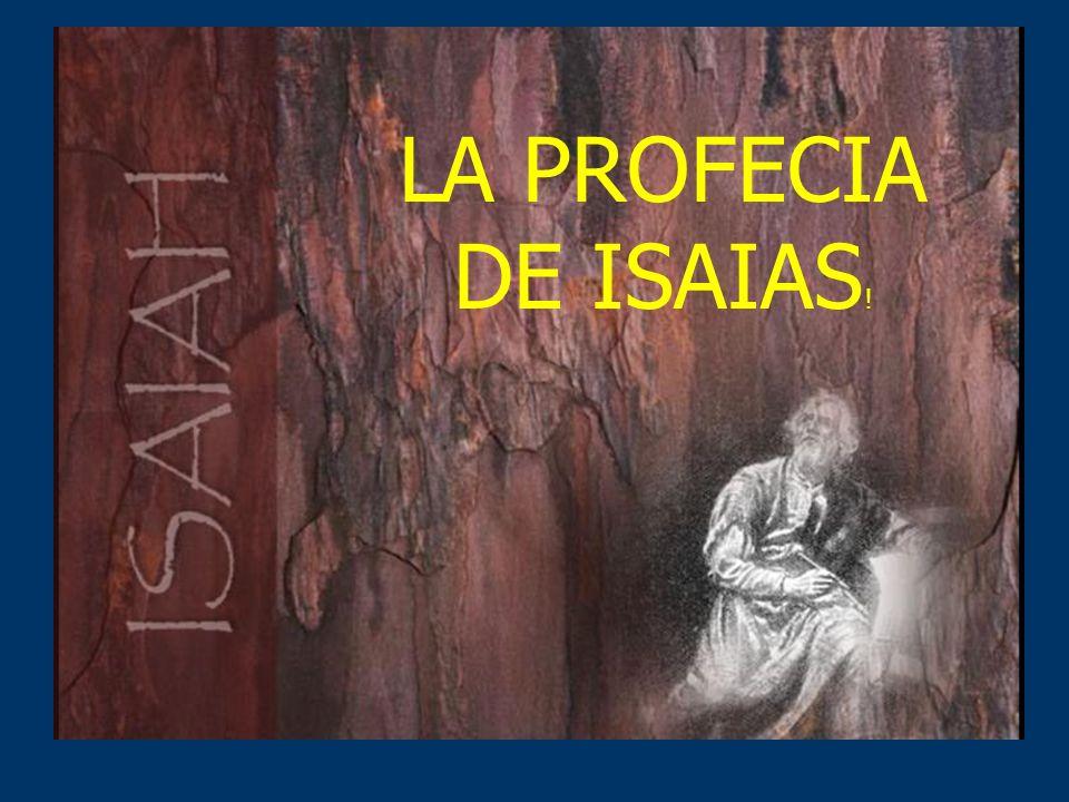 LA PROFECIA DE ISAIAS !