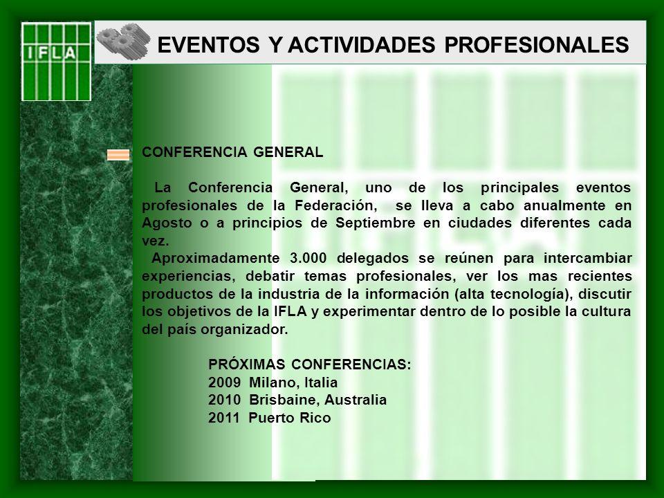 CONFERENCIA GENERAL La Conferencia General, uno de los principales eventos profesionales de la Federación, se lleva a cabo anualmente en Agosto o a pr